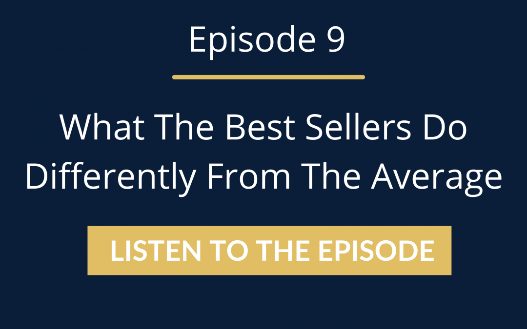 Episode 9: What The Best Sellers Do Differently From The Average