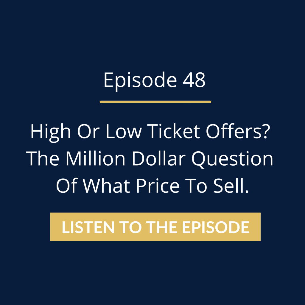 High Or Low Ticket Offers? The Million Dollar Question Of What Price To Sell.